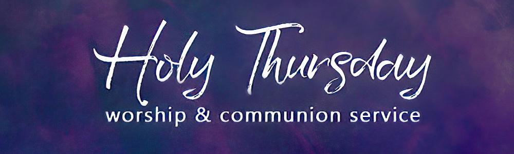 Holy Thursday Service Online